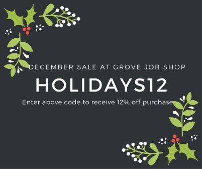 December Sale at Grove Job Shop